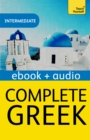Complete Greek Beginner to Intermediate Book and Audio Course : EBook: New edition - eBook