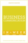 Business Communication In A Week : Communicate Better In Seven Simple Steps - eBook