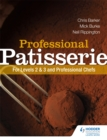 Professional Patisserie: For Levels 2, 3 and Professional Chefs - Book