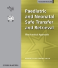 Paediatric and Neonatal Safe Transfer and Retrieval : The Practical Approach - eBook