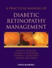 A Practical Manual of Diabetic Retinopathy Management - eBook