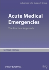 Acute Medical Emergencies : The Practical Approach - eBook