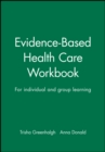 Evidence-Based Health Care Workbook : For individual and group learning - eBook