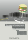 Obesogenic Environments : Complexities, Perceptions and Objective Measures - eBook