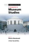 A Companion to Museum Studies - Book