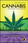 Cannabis - Philosophy for Everyone : What Were We Just Talking About? - eBook