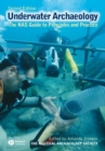 Underwater Archaeology : The NAS Guide to Principles and Practice - eBook