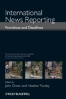 International News Reporting : Frontlines and Deadlines - eBook