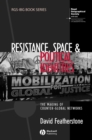 Resistance, Space and Political Identities : The Making of Counter-Global Networks - eBook
