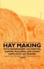 Hay Making - With Information Cultivation, Sowing, Mulching and Other Aspects of Hay Making - eBook