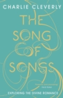 The Song of Songs : Exploring the Divine Romance - Book