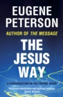 The Jesus Way : A conversation in following Jesus - eBook