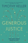 Generous Justice : How God's Grace Makes Us Just - eBook