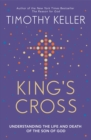 King's Cross : Understanding the Life and Death of the Son of God - eBook