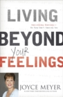 Living Beyond Your Feelings : Controlling Emotions So They Don't Control You - Book
