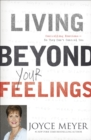 Living Beyond Your Feelings : Controlling Emotions So They Don't Control You - eBook