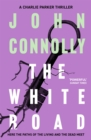 The White Road : A Charlie Parker Thriller: 4 - Book