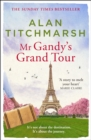 Mr Gandy's Grand Tour : The uplifting, enchanting novel by bestselling author and national treasure Alan Titchmarsh - eBook