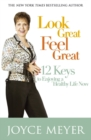Look Great, Feel Great : 12 keys to enjoying a healthy life now - eBook