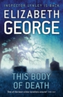 This Body of Death : An Inspector Lynley Novel: 13 - Book