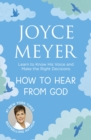 How to Hear From God : Learn to Know His Voice and Make Right Decisions - eBook
