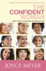 The Confident Woman : Start Living Boldly and Without Fear - eBook