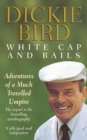 White Cap and Bails : Adventures of a much loved Umpire - eBook