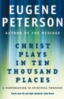 Christ Plays In Ten Thousand Places : A Conversation in Spiritual Theology - eBook
