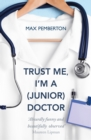 Trust Me, I'm a (Junior) Doctor - eBook