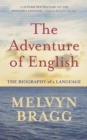The Adventure Of English : The Biography of a Language - eBook