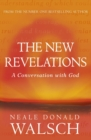 The New Revelations : A Conversation with God - eBook