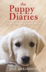 The Puppy Diaries : Living With a Dog Named Scout - eBook