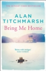 Bring Me Home : The perfect escapist read for fans of Kate Morton and Tracy Rees - eBook