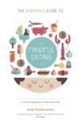 The Headspace Guide to... Mindful Eating : 10 days to finding your ideal weight - eBook