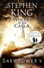 The Dark Tower V: Wolves of the Calla : (Volume 5) - Book