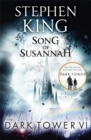 The Dark Tower VI: Song of Susannah : (Volume 6) - Book