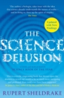 The Science Delusion : Feeling the Spirit of Enquiry - eBook