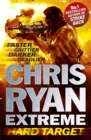 Chris Ryan Extreme: Hard Target : Faster, Grittier, Darker, Deadlier - Book