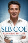 Running My Life - The Autobiography : Winning On and Off the Track - eBook