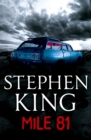 Mile 81 : A Stephen King eBook Original Short Story featuring an excerpt from his bestselling novel 11.22.63 - eBook