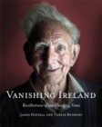 Vanishing Ireland: Recollections of Our Changing Times - Book