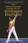 Bohemian Rhapsody : The Definitive Biography of Freddie Mercury - Book