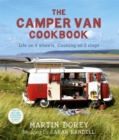 The Camper Van Cookbook : Life on 4 wheels, Cooking on 2 Rings - eBook