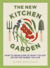 The New Kitchen Garden : How to Grow Some of What You Eat No Matter Where You Live - Book