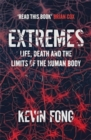 Extremes : How Far Can You Go to Save a Life? - Book