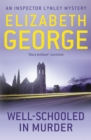 Well-Schooled in Murder : An Inspector Lynley Novel: 3 - Book