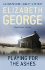 Playing For The Ashes : An Inspector Lynley Novel: 7 - Book