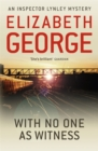 With No One as Witness : An Inspector Lynley Novel: 13 - Book