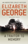 A Traitor to Memory : An Inspector Lynley Novel: 11 - Book