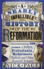 A Nearly Infallible History of the Reformation : Commemorating 500 years of Popes, Protestants, Reformers, Radicals and Other Assorted Irritants - Book